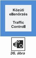 Közúti forgalom ellenőrzésére felhívó tábla